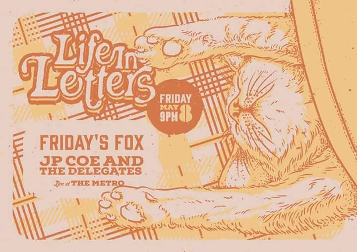 Friday's Fox, JP Coe and the Delegates, Life in Letters